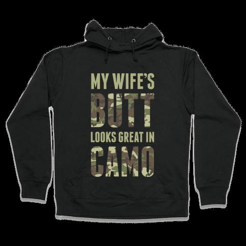 My Wife's Butt Looks Great In Camo Hooded Sweatshirt