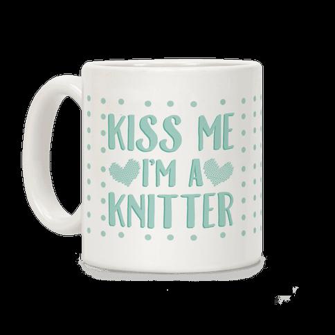 Kiss Me I'm A Knitter Coffee Mug