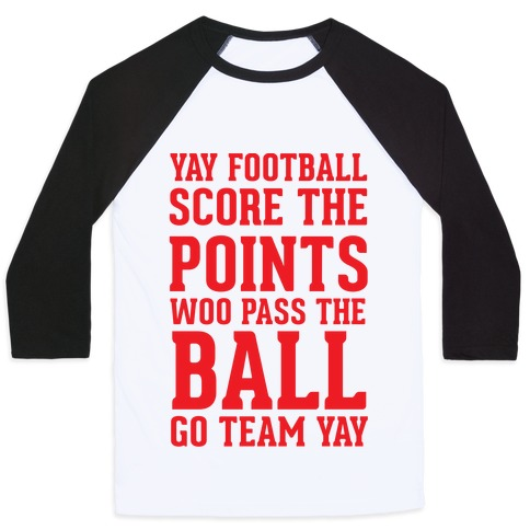 Yay Football Score The Points Woo Pass The Ball Go Team Yay Baseball Tee