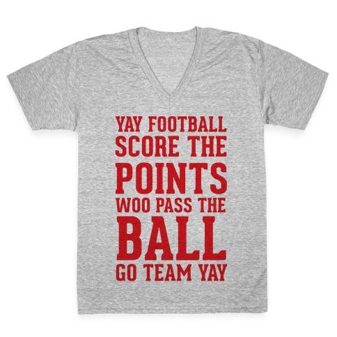 Yay Football Score The Points Woo Pass The Ball Go Team Yay V-Neck Tee Shirt