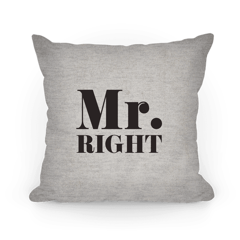 Mr. Right (of mr. & mrs. set) Pillow