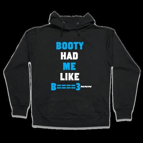 The Booty Effect Hooded Sweatshirt
