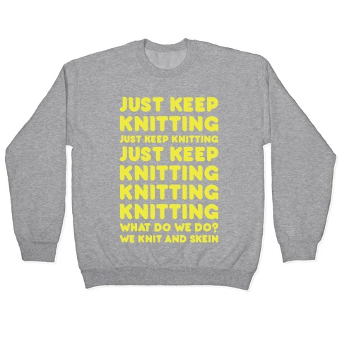Just Keep Knitting Pullover