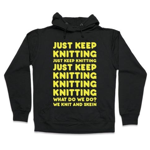 Just Keep Knitting Hooded Sweatshirt