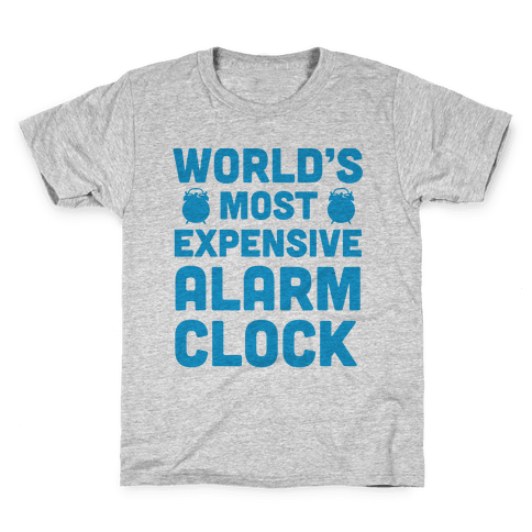 World's Most Expensive Alarm Clock Kids T-Shirt