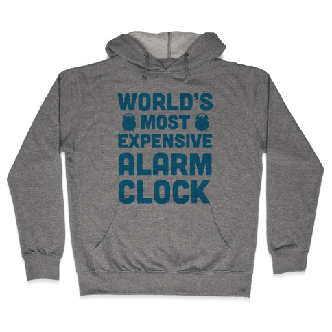 World's Most Expensive Alarm Clock Hooded Sweatshirt