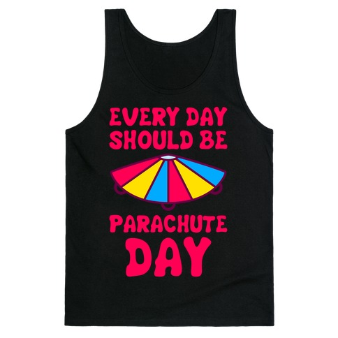 Every Day Should Be Parachute Day Tank Top