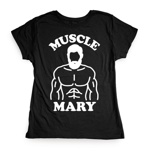 Muscle Mary Womens T-Shirt