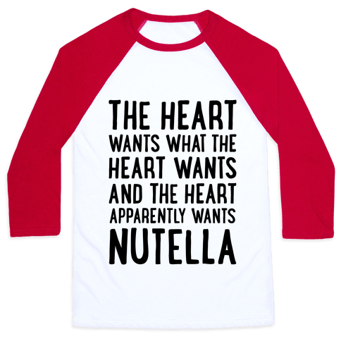 The Heart Wants Nutella Baseball Tee