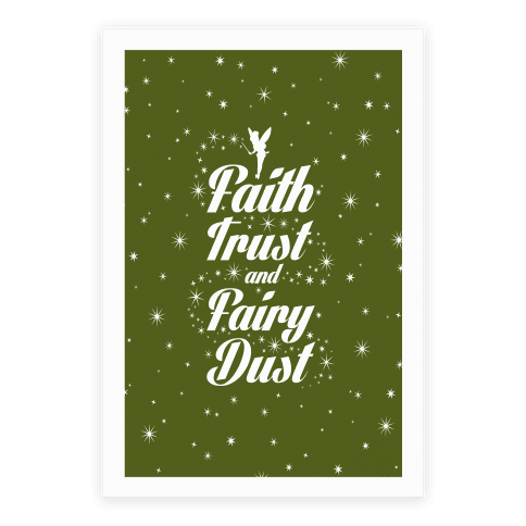 Faith, Trust, And Fairy Dust Poster