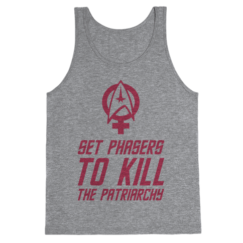 Set Phasers To Kill The Patriarchy Tank Top