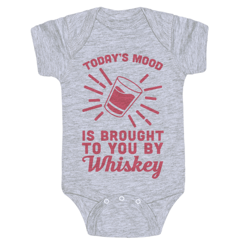 Today's Mood Is Brought To You By Whiskey Baby Onesy
