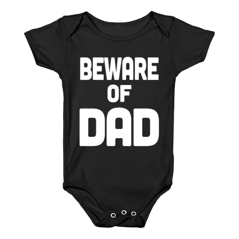 Beware of Dad Baby Onesy