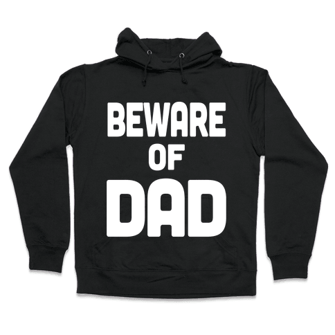 Beware of Dad Hooded Sweatshirt