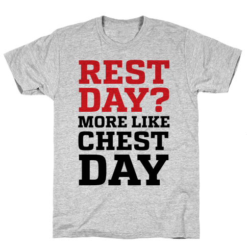 Rest Day? More Like Chest Day Mens T-Shirt