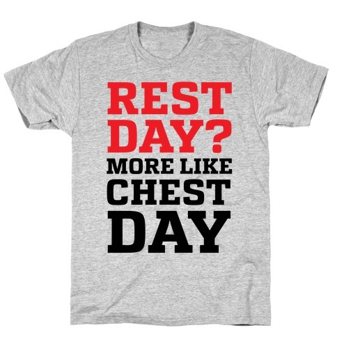 Rest Day? More Like Chest Day T-Shirt