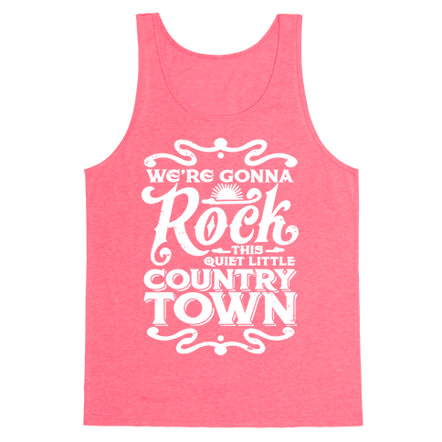 We're Gonna Rock This Country Town Tank Top