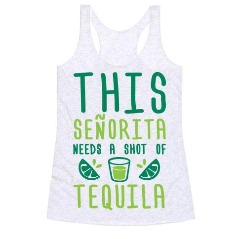 This Senorita Needs A Shot Of Tequila Racerback Tank Top