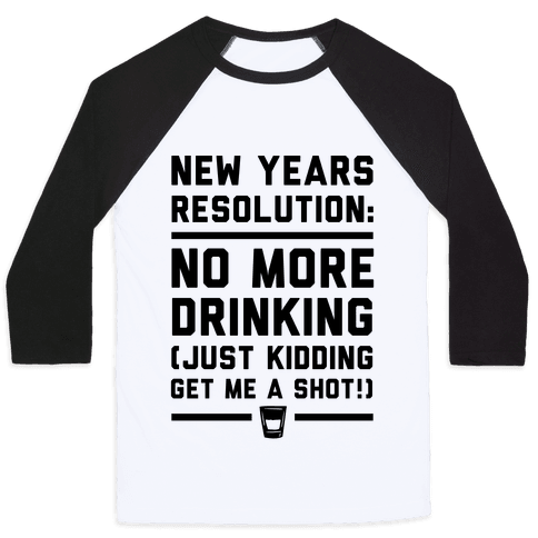 New Years Resolution Baseball Tee