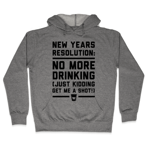 New Years Resolution Hooded Sweatshirt