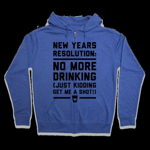 New Years Resolution Zip Hoodie