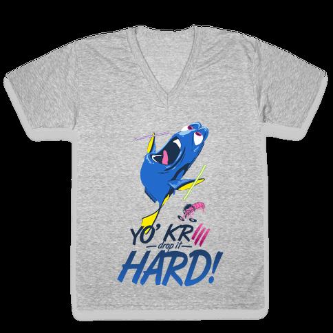 Yo' Krill Drop It Hard! V-Neck Tee Shirt