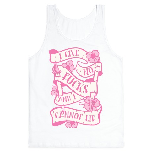 I Give No F***s And I Cannot Lie Tank Top