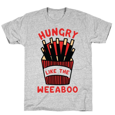 Hungry Like The Weaboo T-Shirt