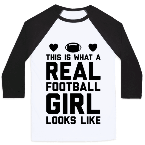 This Is What A Real Football Girl Looks Like Baseball Tee