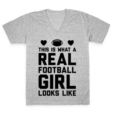This Is What A Real Football Girl Looks Like V-Neck Tee Shirt