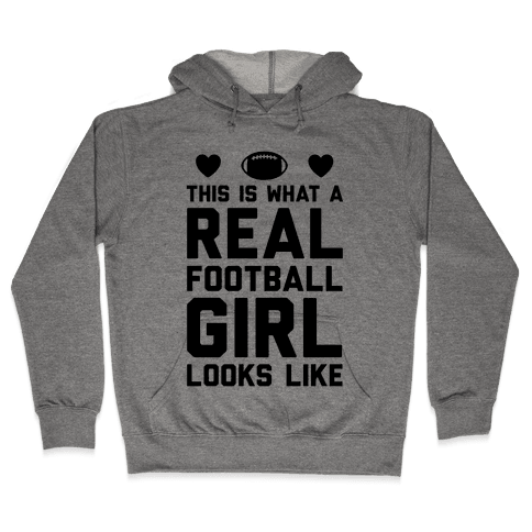 This Is What A Real Football Girl Looks Like Hooded Sweatshirt
