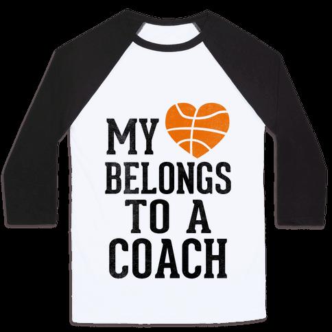 My Heart Belongs to a Basketball Coach (Baseball Tee)