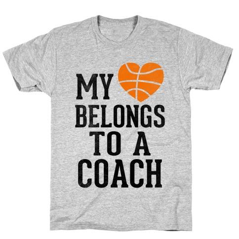My Heart Belongs to a Basketball Coach (Baseball Tee) T-Shirt