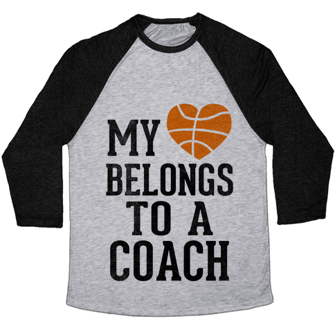 My Heart Belongs to a Basketball Coach (Baseball Tee) Baseball Tee