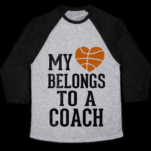 My Heart Belongs to a Basketball Coach (Baseball Tee) Baseball Tee
