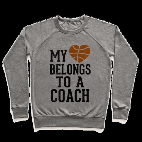 My Heart Belongs to a Basketball Coach (Baseball Tee) Pullover