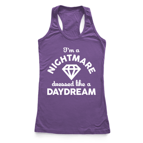 I'm A Nightmare Dressed Like A Daydream Racerback Tank Top