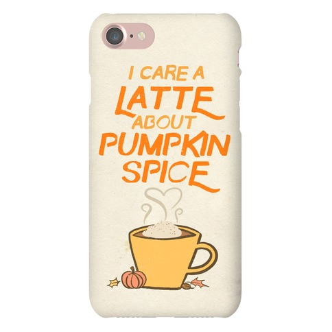 I Care a Latte (Pumpkin Spice) Phone Case