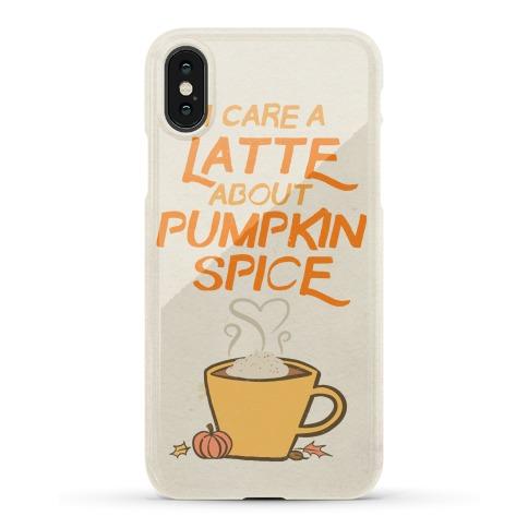 I Care a Latte (Pumpkin Spice) Phone Case