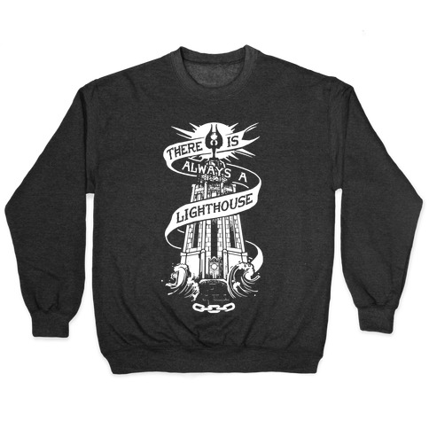 There Is Always A Lighthouse Pullover