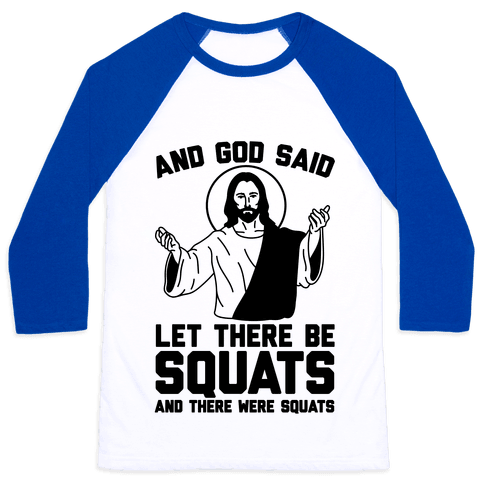 And God Said Let There Be Squats Baseball Tee
