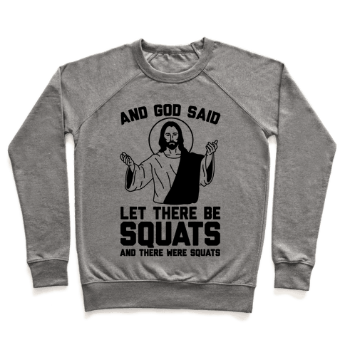 And God Said Let There Be Squats Pullover