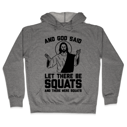And God Said Let There Be Squats Hooded Sweatshirt