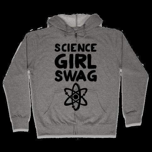 Science Girl Swag Zip Hoodie