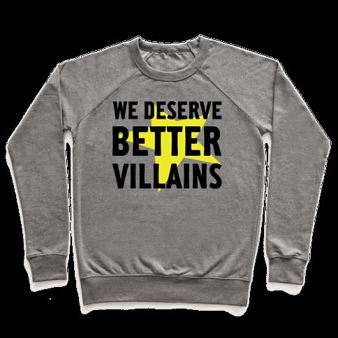 We Deserve Better Villains Pullover