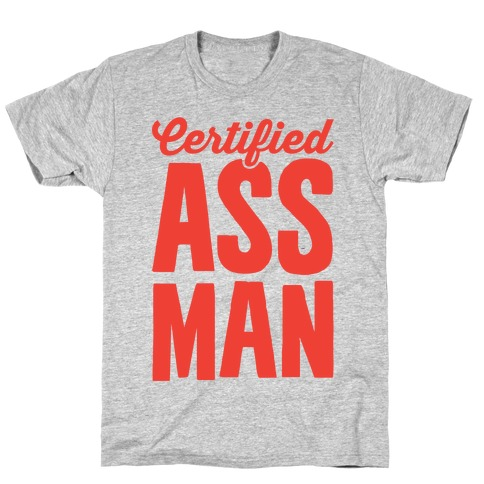 Certified Ass Man T-Shirt