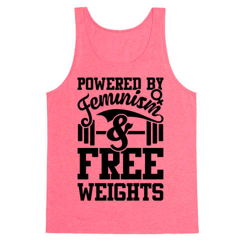 Powered By Feminism And Free Weights Tank Top