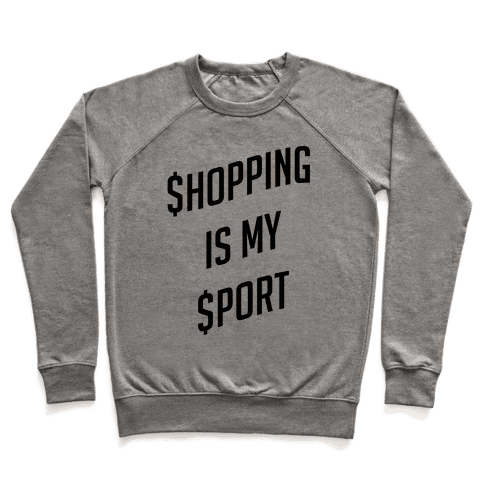Shopping Is My Sport Pullover