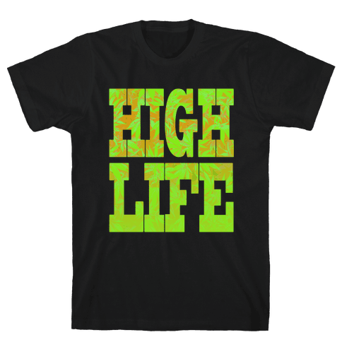 High Life Mens T-Shirt