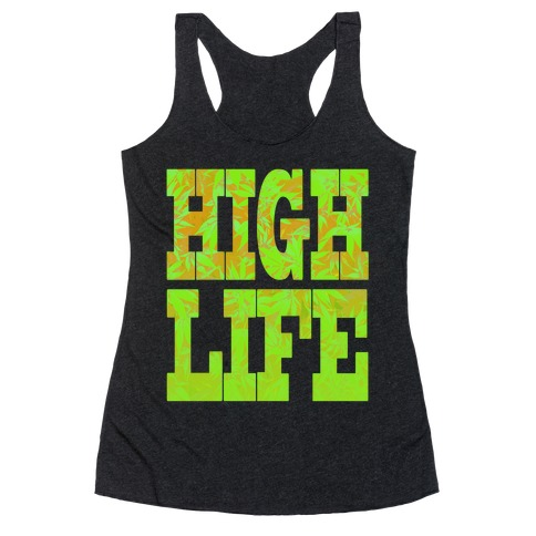 High Life Racerback Tank Top